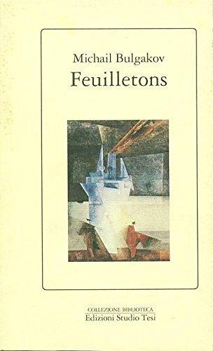 Feuilletons Bulgakov, Michail; Ludakova, M.; Dalla Fontana,