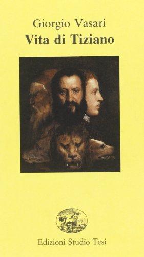 Vita di Tiziano.: Vasari,Giorgio.