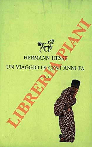 Un Viaggio di centanni fa (Piccola biblioteca universale) (9788876924583) by HESSE Hermann -