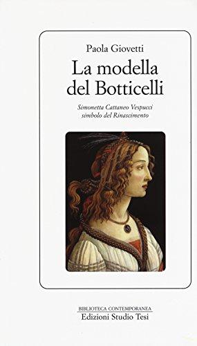 9788876926099: La modella del Botticelli. Simonetta Cattaneo Vespucci simbolo del Rinascimento (Biblioteca contemporanea)