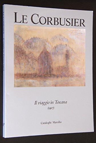 Le Corbusier: Il viaggo in Toscana, 1907: Corbusier, Le