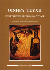 9788876940811: Oinēra teuchē: Studi triestini di poesia conviviale (Culture antiche) (Italian Edition)