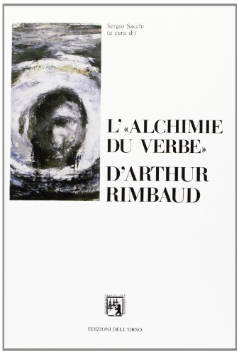 9788876941238: L'«alchimie du verbe» d'Arthur Rimbaud