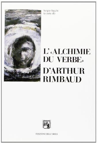 "L'""alchimie du verbe"" d'Arthur Rimbaud (Pegaso) (French"