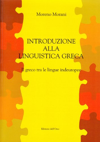 9788876943454: Introduzione alla linguistica greca. Il greco tra le lingue indeuropee (Dip. scienze comun. linguist. e cultur.)