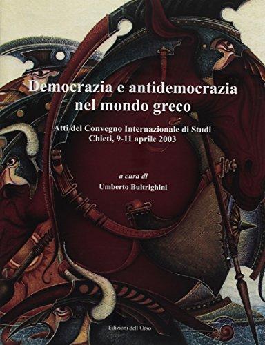 9788876948725: Democrazia e antidemocrazia nel mondo greco. Atti del convegno internazionale di studi (Chieti, 9-11 aprile 2003)