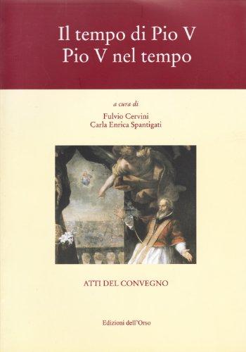 9788876948916: Il tempo di Pio V. Pio V nel tempo