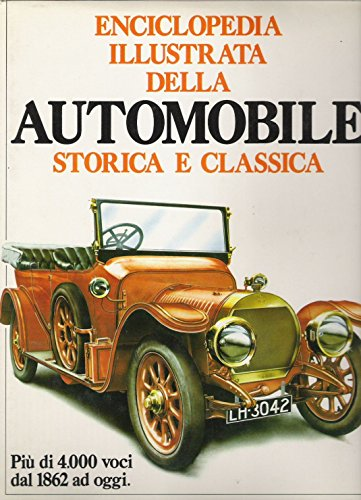 Enciclopedia illustrata della automobile storica e classica.: Burgess Wise,David.