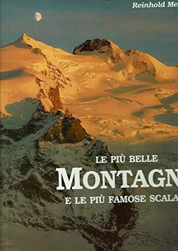 Le più belle montagne e le più famose scalate.: Messner,Reinhold.
