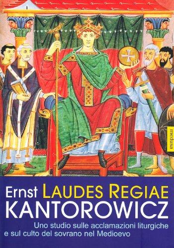Laudes Regiae. Uno studio sulle acclamazioni liturgiche e sul culto del sovrano nel Medioevo (8876980733) by Ernst H. Kantorowicz