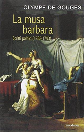 La musa barbara. Scritti politici (1788-1793) (8876981829) by [???]