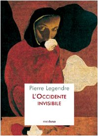 L'occidente invisibile (8876981861) by Pierre Legendre