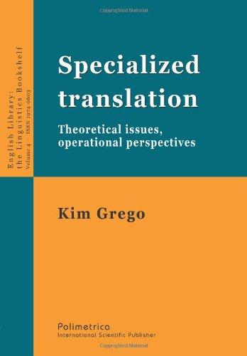 9788876991974: Specialized translation. Theoretical issues, operational perspectives: 4 (English Library)