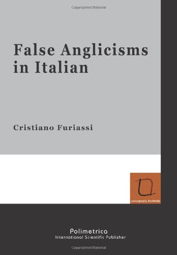 9788876992032: False anglicisms in italian: 8 (Lexicography worldwide)