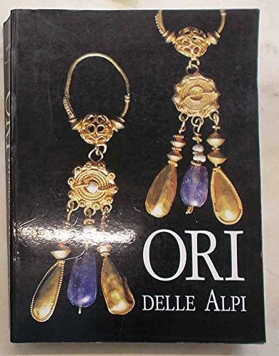 Ori Delle Alpi: Oggetti d'ornamento dalla preistoria all'alto medioevo. (6 quaderni della...