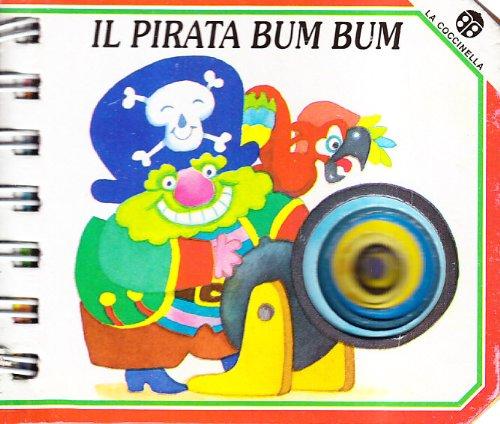 9788877033451: Il pirata Bum Bum (Bucoli. Serie V)