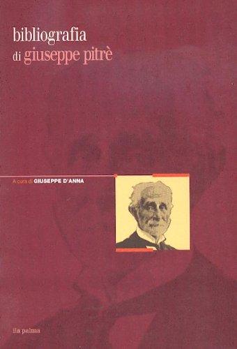 9788877043672: Bibliografia degli scritti di Giuseppe Pitrè (Edizione nazionale delle opere di Giuseppe Pitrè) (Italian Edition)