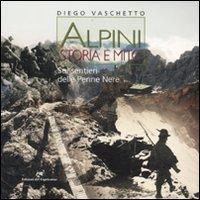 9788877071293: Alpini. Storia e mito. Sui sentieri delle Penne Nere