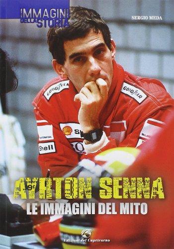 9788877072115: Ayrton Senna. Le immagini del mito. Ediz. illustrata (Immagini della storia)