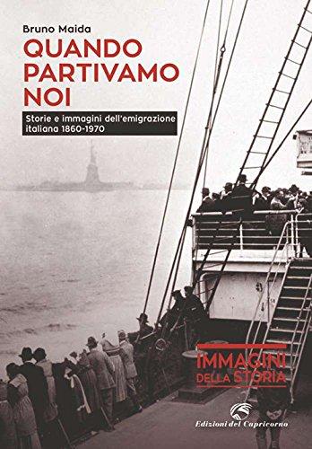 9788877072696: Quando partivamo noi. Storie e immagini dell'emigrazione italiana (1880-1970)