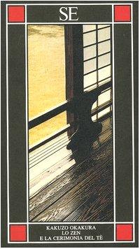 Lo zen e la cerimonia del tè.: Okakura, Kazuko.