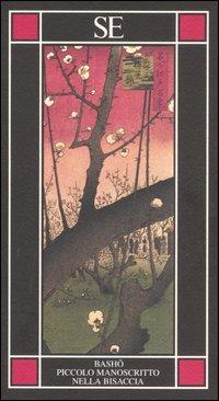 Piccolo manoscritto nella bisaccia (9788877106711) by Matsuo Bashô