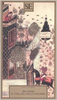 Il collare della colomba (8877107375) by Ibn Hazm