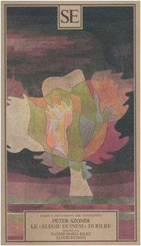 9788877108203: Le �Elegie duinesi� di Rilke (Saggi e documenti del Novecento)