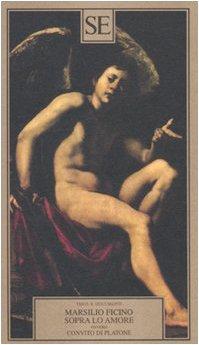 Sopra lo amore ovvero convito di Platone (8877108215) by Marsilio Ficino