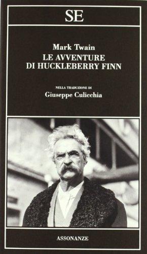 Le avventure di Huckleberry Finn [nella traduzione: Twain, Mark
