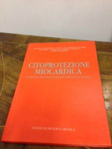 9788877112903: Citoprotezione miocardica. Evidenze sperimentali ed efficacia clinica