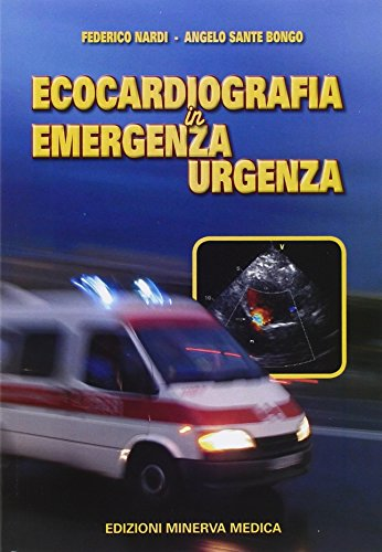 9788877117366: Ecocardiografia in emergenza-urgenza