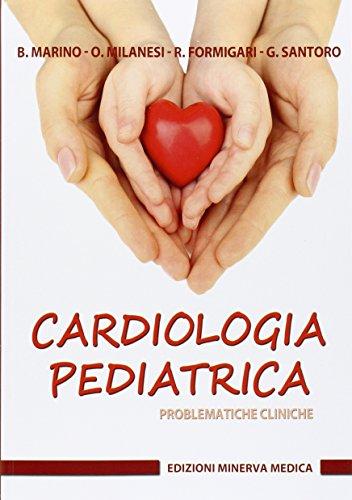 Cardiologia pediatrica. Problematiche cliniche: Marino B.; Milanesi