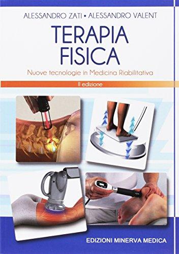 9788877119070: Terapia fisica. Nuove tecnologie in medicina riabilitativa