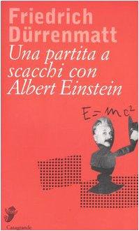 9788877134295: Una partita a scacchi con Albert Einstein (Interviste e saggi brevi)