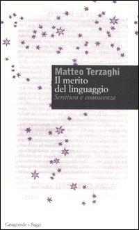 9788877134684: Il merito del linguaggio. Scrittura e conoscenza (Saggi)