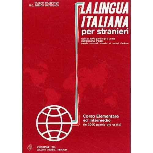 9788877150097: La lingua italiana per stranieri: Corso elementare ed intermedio - Textbook (One (Italian Edition)