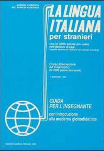 La lingua italiana per stranieri A1/B2 (Corso: Katerinov, Katerin/Boriosi, Maria