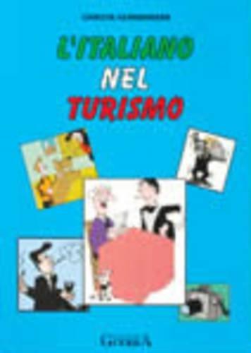 9788877151438: L'Italiano Nel Turismo: Student's Book (Italian Edition)