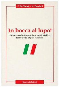 9788877151919: In bocca al lupo! Espressioni idiomatiche e modi di dire tipici della lingua italiana