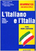 9788877152022: L'italiano E L'Italia - Level 2: Grammatica Con Note Di Stile (Italian Edition)