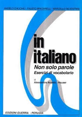 9788877152114: In italiano. Non solo parole. Esercizi di vocabolario. Livello elementare e avanzato (Guerra)