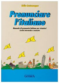 9788877152206: Pronunciare l'Italiano: Textbook: Libro DI Testo Con Carte (Italian Edition)