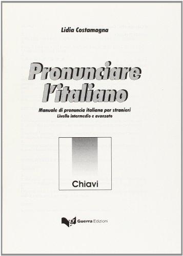 9788877152282: Pronunciare l'Italiano: Keys: Chiavi (Italian Edition)