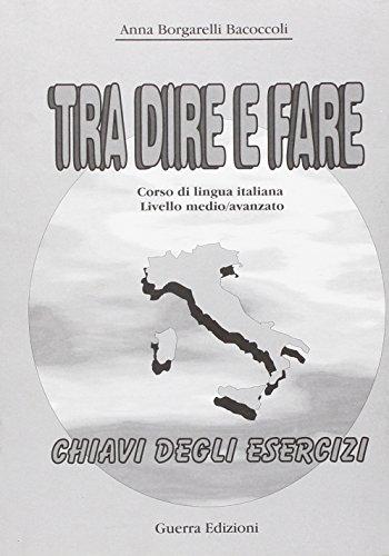 9788877152299: Tra Dire E Fare: Chiavi Degli Esercizi (Italian Edition)