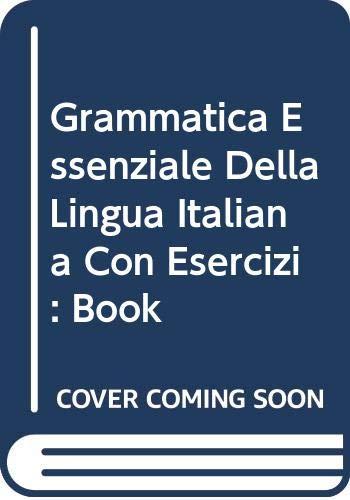9788877152428: Grammatica Essenziale Della Lingua Italiana Con Esercizi: Book