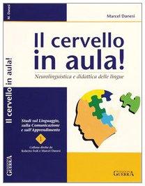 9788877152619: Il cervello in aula! Neurolinguistica e didattica delle lingue (Studi sul linguaggio, comunicaz. apprend.)