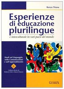 9788877153517: Esperienze di educazione plurilingue e interculturale in vari paesi del mondo (Studi sul linguaggio, comunicaz. apprend.)