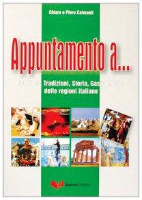 9788877153555: Appuntamento a...: Folklore, Tradizioni Storia, Gastronomia Regioni Italiane (Italian Edition)