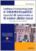 9788877153708: Lettura, interpretazione e intertestualità: esercizi di commento a Il nome della rosa (Studi sul linguaggio, comunicaz. apprend.)